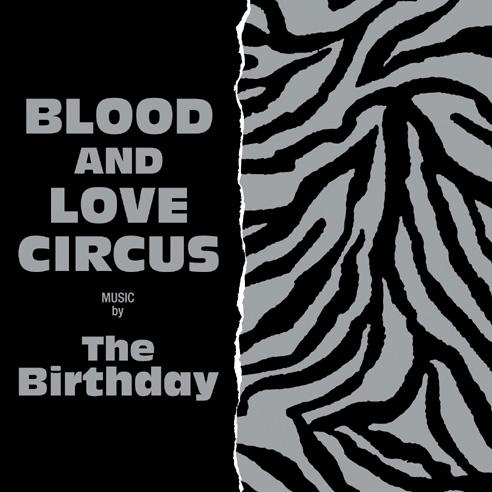 画像: ロックってカッコイイ「BLOOD AND LOVE CIRCUS」The Birthday