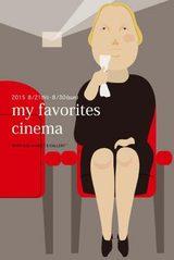画像: my favorites cinema 2015 8 / 21(fri) ~ 8 / 30(sun) 映画をテーマに8人の作家さんたちが 記憶の中にある色や形、ファッションを楽しく表現します。 あなたのお気に入りの映画に出会うかも、、、