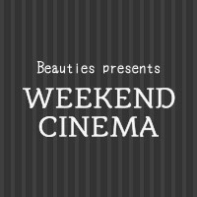画像: Beauties presents 「WEEKEND CINEMA」オフィシャルサイト