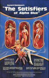 画像: The Satisfiers of Alpha Blue(日本未公開)1981 ※ジェラルド・ダミアーノ監督。SF仕立てのハードコア・ポルノ。『ディープ・スロート』で、ポルノ解禁の立役者となったダミアーノ監督だが、この作品は日本公開されなかった。出来はいいし、ポスターのデザインもキャッチーで良い。