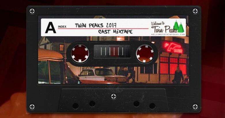 画像: http://welcometotwinpeaks.com/music/twin-peaks-2017-cast-mixtape/