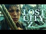 画像: The Lost City of Z Official Trailer 2016 youtu.be
