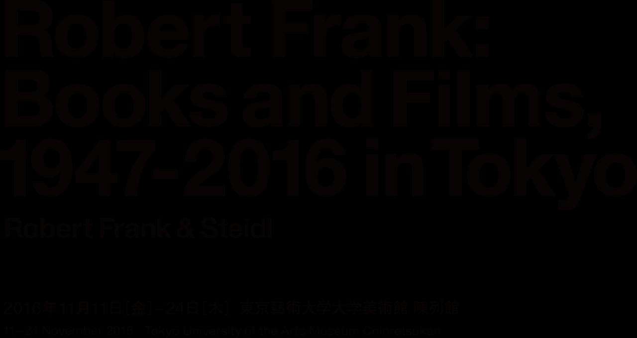 画像: ロバート・フランク & シュタイデル展   Robert Frank: Books and Films, 1947-2016