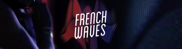 画像: French Waves ~フレンチ・タッチ誕生25周年を記念して~