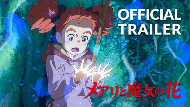 画像: Mary and The Witch's Flower Trailer #3 (Official) Studio Ponoc youtu.be