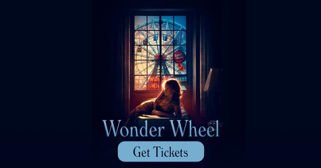 画像: Wonder Wheel: Theater Showtimes & Ticket Purchasing - The Official Showtimes Destination