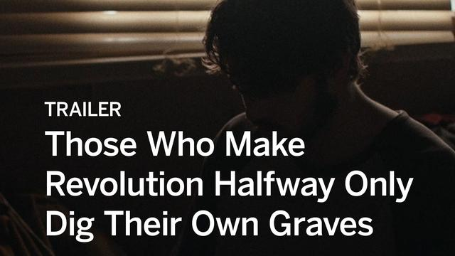 画像: THOSE WHO MAKE REVOLUTION HALFWAY ONLY DIG THEIR OWN GRAVES Trailer | Festival 2016 youtu.be
