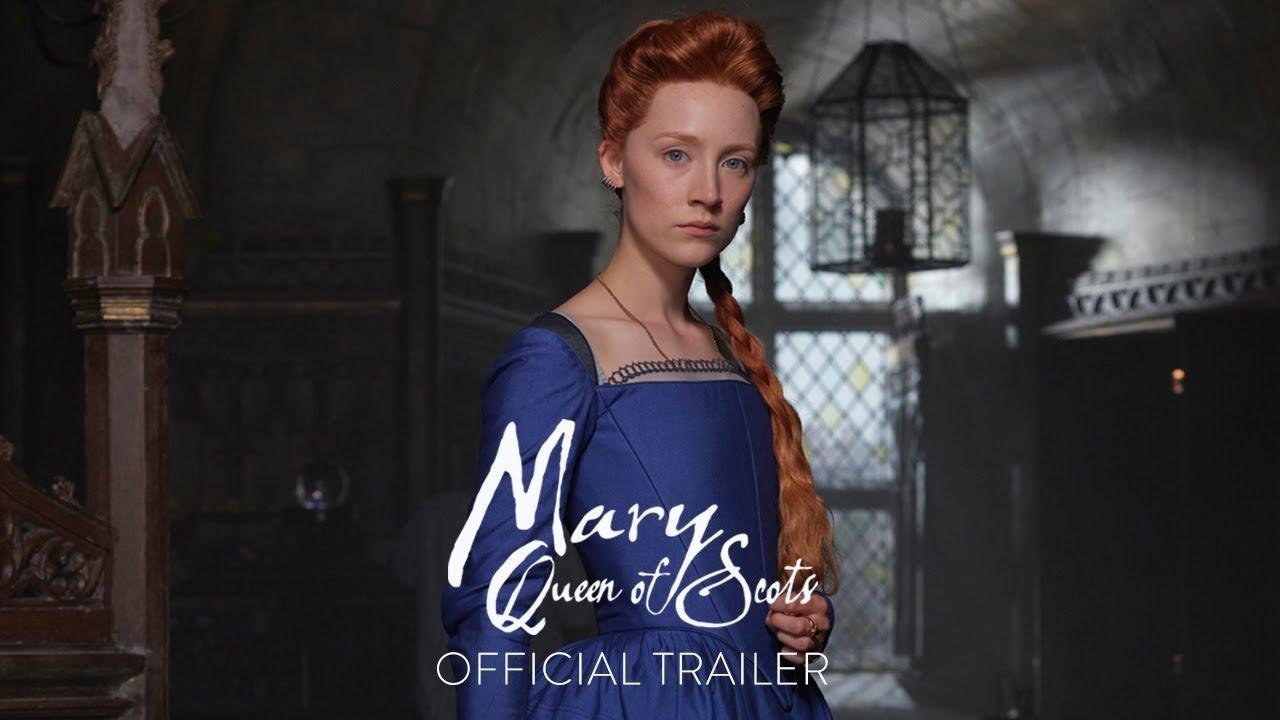 画像: MARY QUEEN OF SCOTS - Official Trailer [HD] - In Theaters December youtu.be