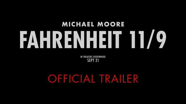画像: Michael Moore's FAHRENHEIT 11/9 : OFFICIAL TRAILER - In Theaters 9/21 youtu.be