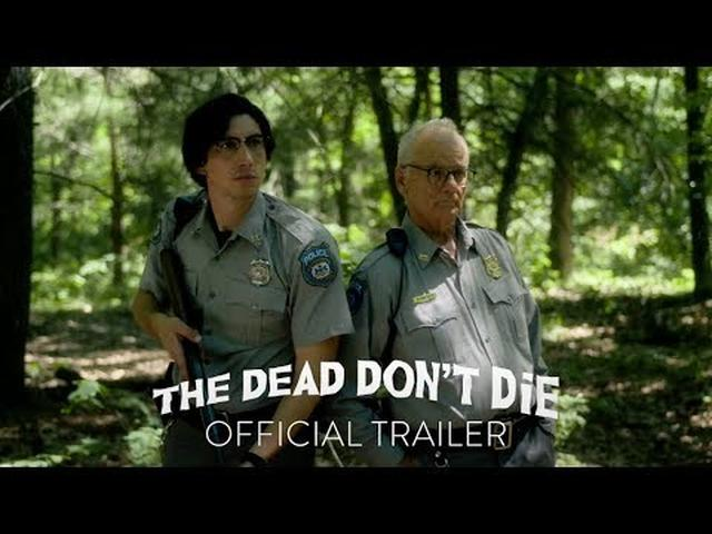 画像: THE DEAD DON'T DIE - Official Trailer [HD] - In Theaters June 14 youtu.be