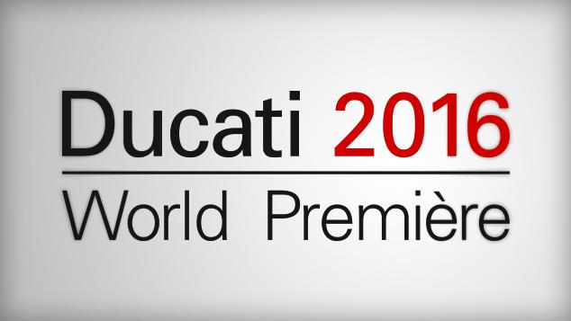画像: 2016 Ducati World Premiere<br>Follow the Live Streaming