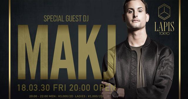 画像: 最新型のエンターテインメントパーティー『LAPIS FRIDAY』に 最有力次世代 DJ MAKJ 登場!