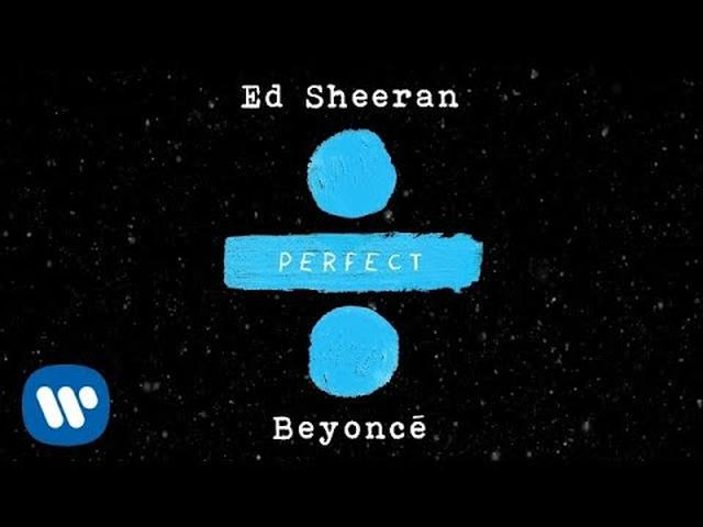 画像: Ed Sheeran - Perfect Duet (with Beyoncé) [Official Audio] youtu.be