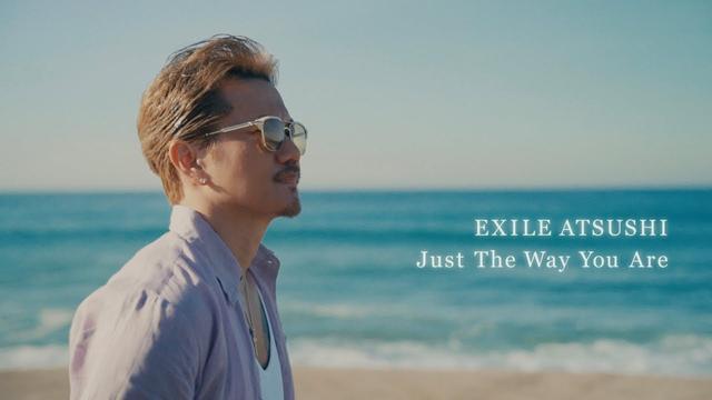 画像: EXILE ATSUSHI / Just The Way You Are (Music Video) youtu.be