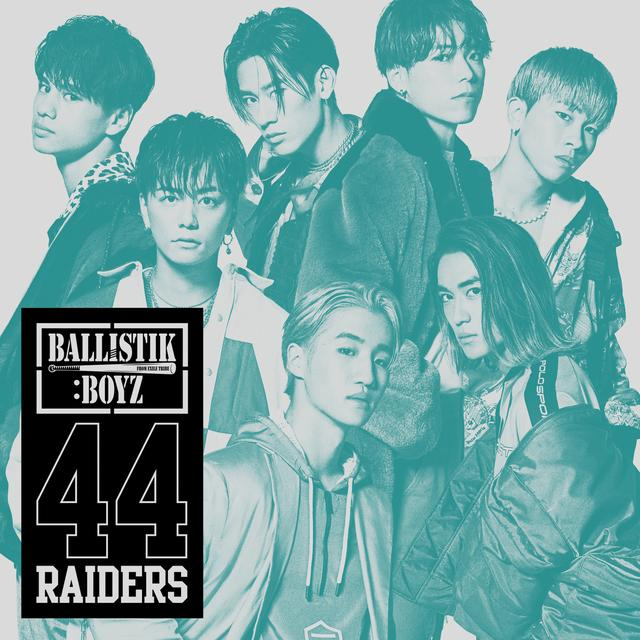 画像: 【「44RAIDERS」Music Video公開 & 配信スタート!!】BALLISTIK BOYZ from EXILE TRIBE 1st Single『44RAIDERS』10/23(水)Release! | NEWS | EXILE TRIBE mobile