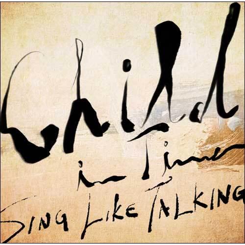 画像: Child In Time【CD MAXI】   SING LIKE TALKING   UNIVERSAL MUSIC STORE