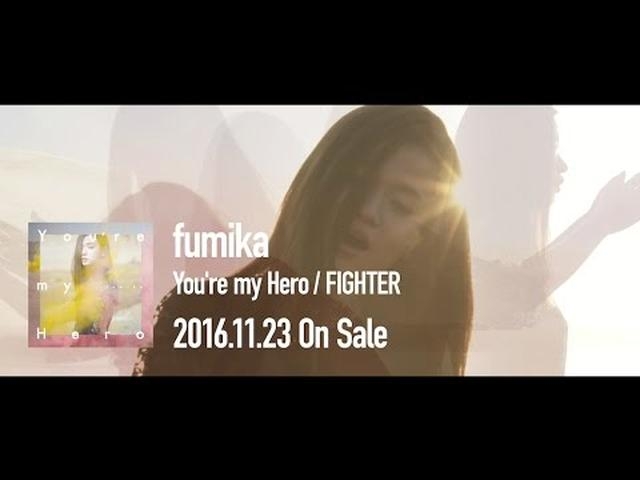 画像: fumika / You're my Hero OFFICIAL MUSIC VIDEO –Edit ver.- www.youtube.com