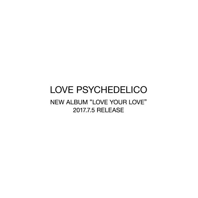 画像: LOVE PSYCHEDELICO New Album「LOVE YOUR LOVE」Special Site