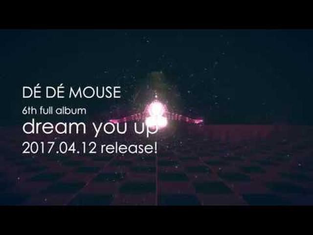 画像: DÉ DÉ MOUSE 6th full album「dream you up」release on 2017.4.12 youtu.be
