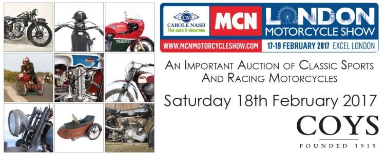 画像: 2017年、MCN ロンドン・モーターサイクル・ショーでの、コイズ主催のオークションの広告。戦前から新しい年代まで、コレクタブルなスポーツモデルやレーシングモデルが競売にかけられました。 www.coys.co.uk