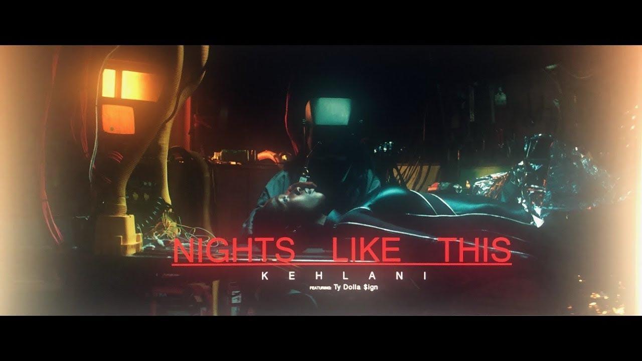 画像: Kehlani - Nights Like This (feat. Ty Dolla $ign) [Official Music Video] www.youtube.com
