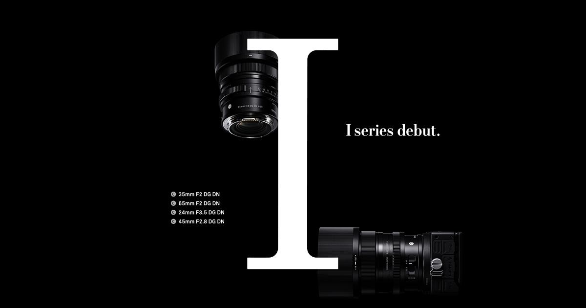 画像: I series debut. | レンズ | SIGMA | 株式会社シグマ グローバルサイト