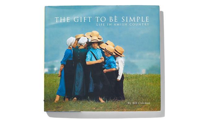 画像: 『The Gift To Be Simple: Life in Amish Country』(ビル・コールマン著、Chronicle Books刊) COURTESY OF MAKIÉ / PHOTOGRAPH BY JOSHUA SCOTT