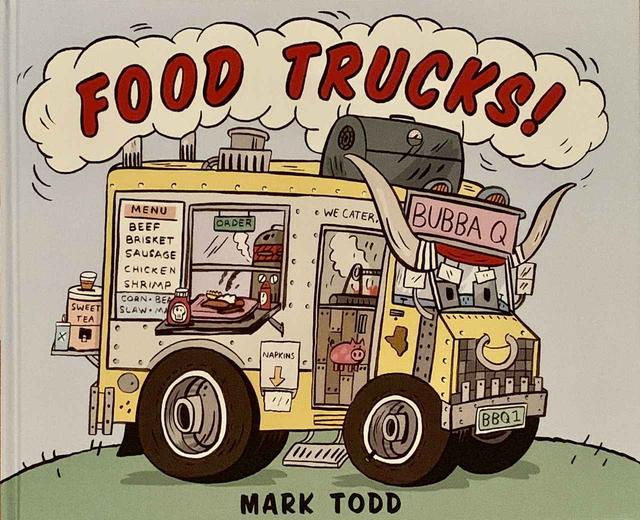 画像: 10. 『FOOD TRUCKS!』 作:Mark Todd 発行:HMH Books for Young Readers 「いろいろなフードトラックが出てきます。英語で読むと、韻を踏んでいたりダジャレになっていたりするので、外国人に読んでもらうとおもしろいと思います」