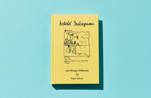 画像: ジャンフィリップ・デローム 著 『ARTISTS' INSTAGRAMS:The Never Seen Instagrams of the Greatest Artists』¥4,000/August Editions(2019年4月23日発売) amazon.co.jp