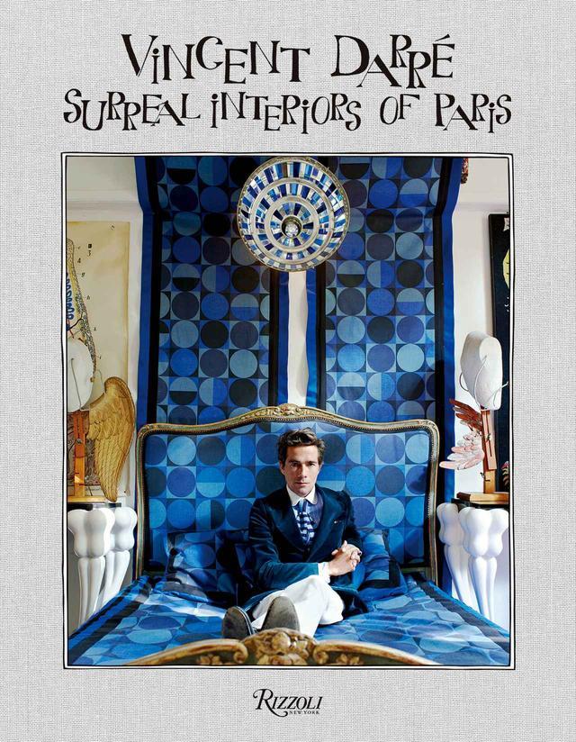 画像: 『Vincent Darré Surreal Interiors of Paris』 ¥7,700/RIZZOLI PHOTOGRAPHS: © VINCENT DARRÉ