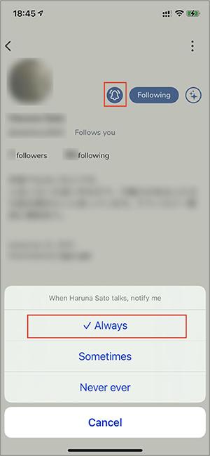 画像: ベルのアイコンをタップして「Always」を選ぶと、その人に関する通知をすべて受け取れる。