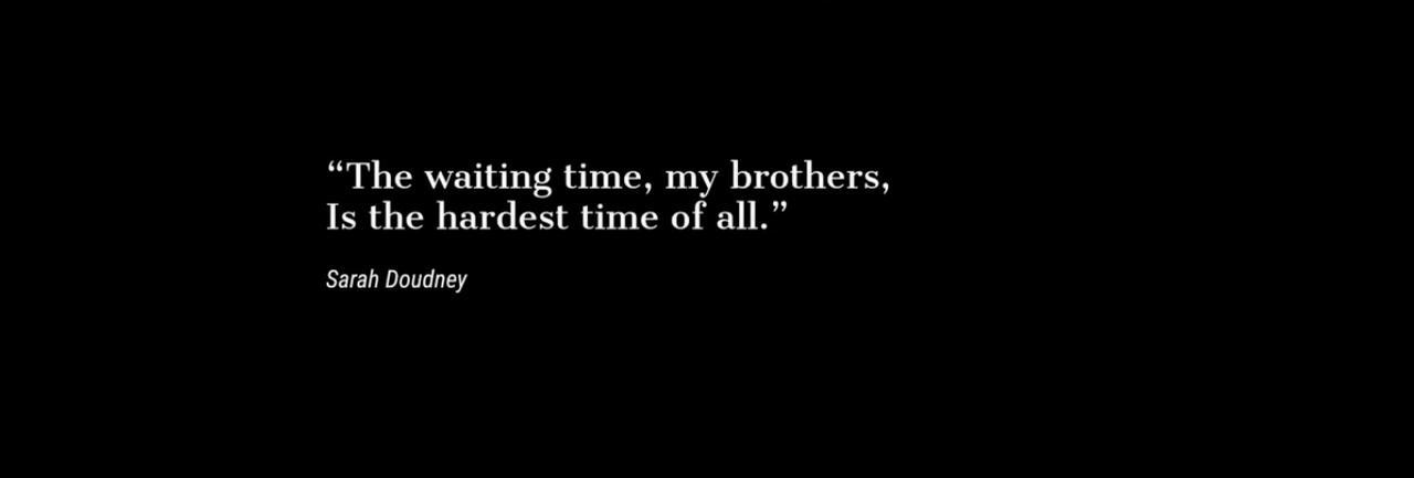 画像: 「待つ時間は、兄弟たちよ、それはすべての人にとって厳しい時間だ」サラ・ドゥドニー(英国の小説家) www.youtube.com