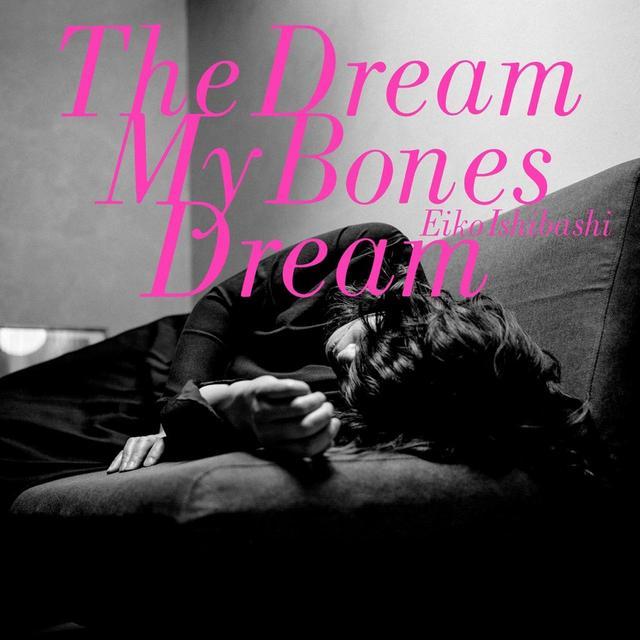 画像: 3位:The Dream My Bones Dream / 石橋英子