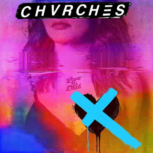 画像: Love Is Dead / CHVRCHES