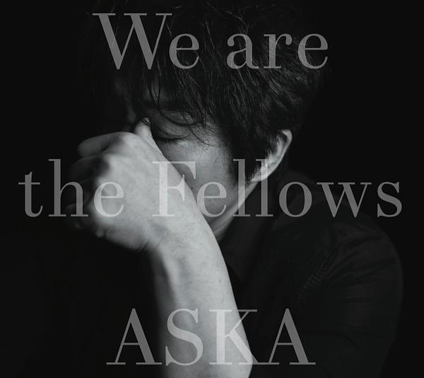 画像: We are the Fellows/ASKA