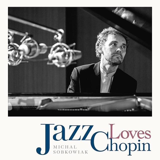 画像: Jazz Loves Chopin/Michal Sobkowiak