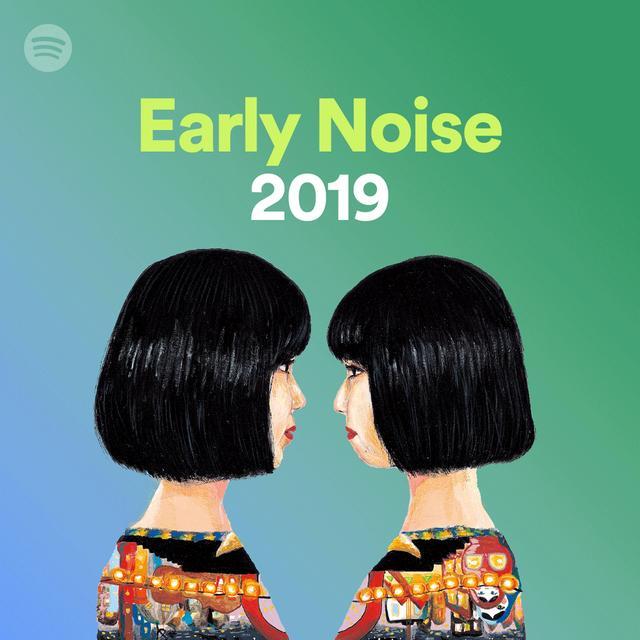 画像10: Spotifyがレコメンドする「Early Noise 2019」の新人アーティスト10組を公開! 本日よりプレイリストの配信も開始