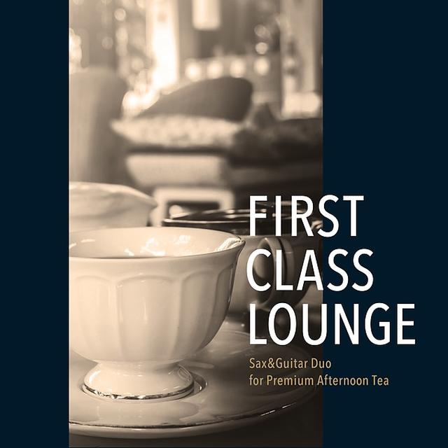 画像: First Class Lounge ~ Sax&Guitar Duo for Premium Afternoon Tea ~/Cafe lounge Jazz