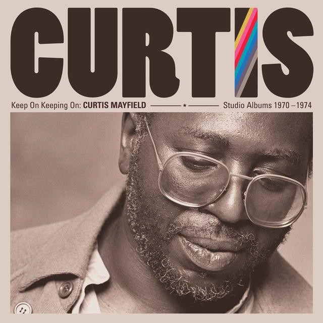 画像: Keep On Keeping On: Curtis Mayfield Studio Albums 1970-1974 (Remastered) / Curtis Mayfield