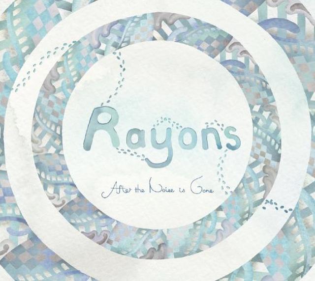 画像: After the noise is gone / Rayons