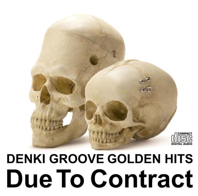 画像: 電気グルーヴのゴールデンヒッツ~Due To Contract / 電気グルーヴ