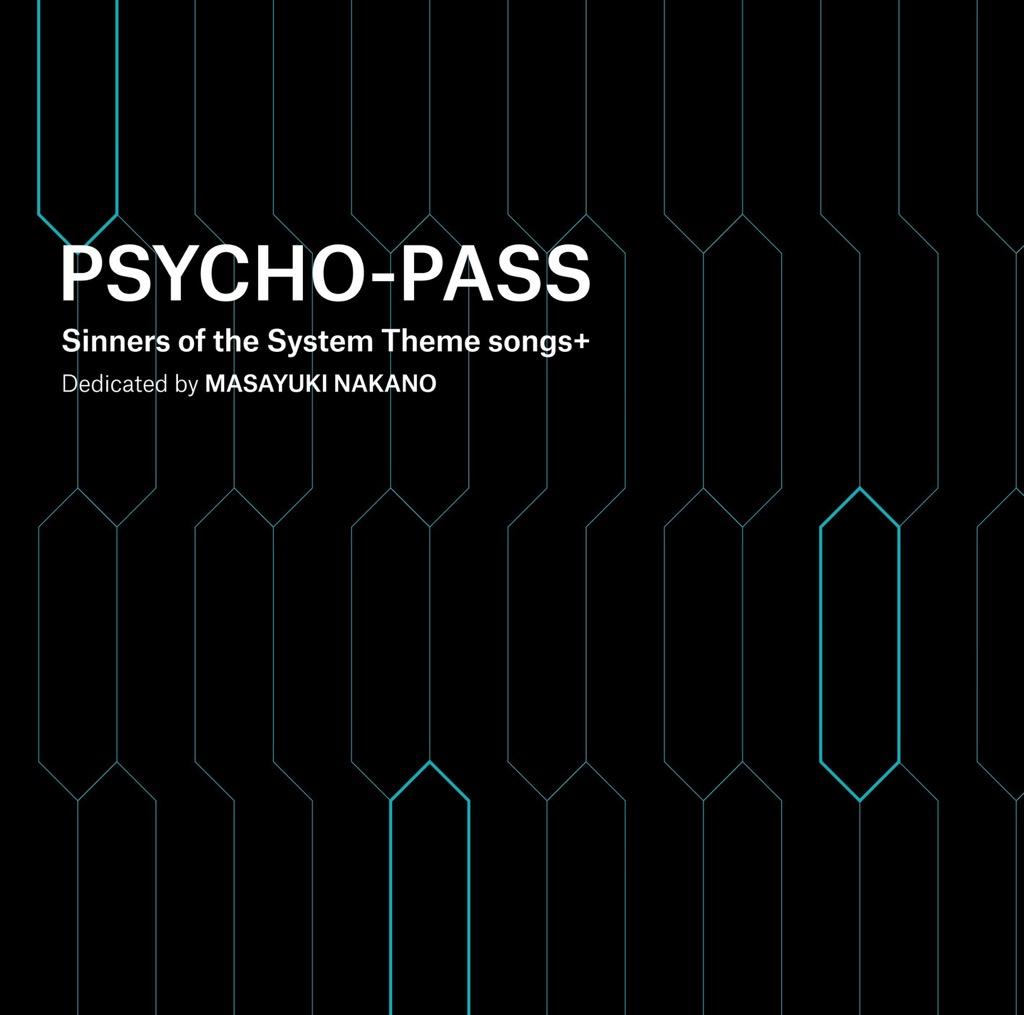 画像: PSYCHO-PASS Sinners of the System Theme songs + Dedicated by Masayuki Nakano / 中野雅之(BOOM BOOM SATELLITES)