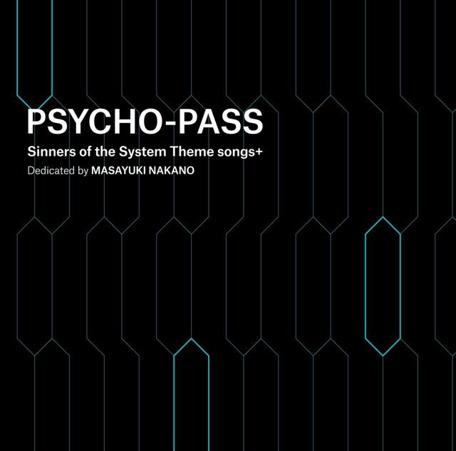画像: PSYCHO-PASS Sinners of the System Theme songs + Dedicated by Masayuki Nakano / 中野雅之(BOOM BOOM SATELLITES)