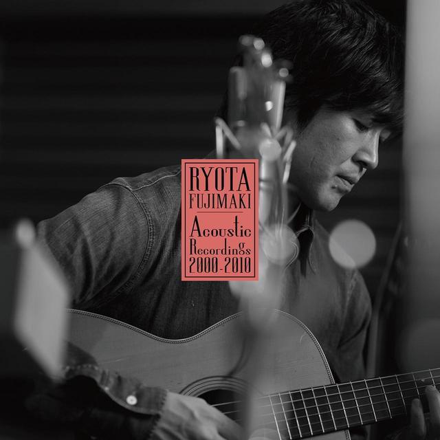 画像: RYOTA FUJIMAKI Acoustic Recordings 2000-2010 / 藤巻 亮太