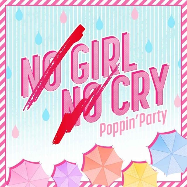 画像: NO GIRL NO CRY / Poppin'Party