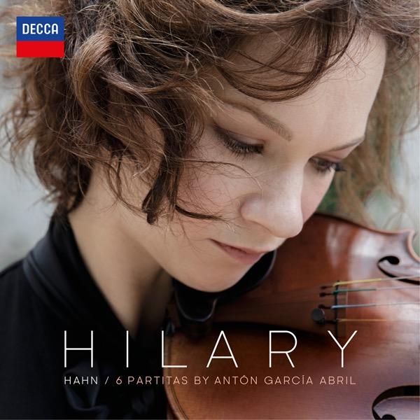 画像: アントン・ガルシア・アブリル:無伴奏ヴァイオリンのための6つのパルティータ/ヒラリー・ハーン