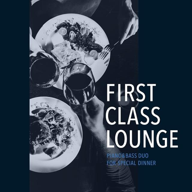 画像: First Class Lounge ~特別な夜にじっくり味わうPiano&Bass~/Cafe lounge Jazz