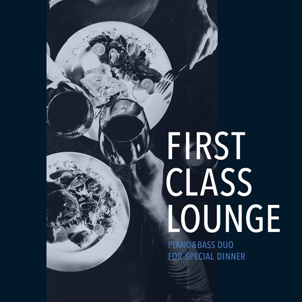画像: First Class Lounge ~特別な夜にじっくり味わうPiano&Bass~/Cafe lounge Jazz