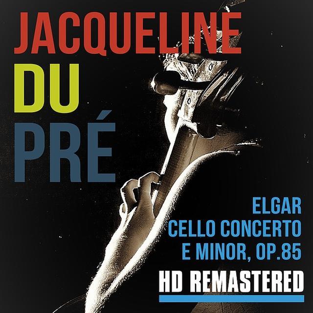 画像: エルガー: チェロ協奏曲 ホ短調作品85/Jacqueline du Pré, London Symphony Orchestra, Sir John Barbirolli