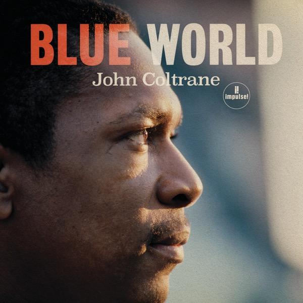 画像: Blue World/ジョン・コルトレーン